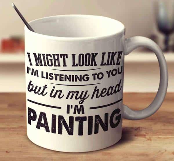 i may look like I'm listening mug