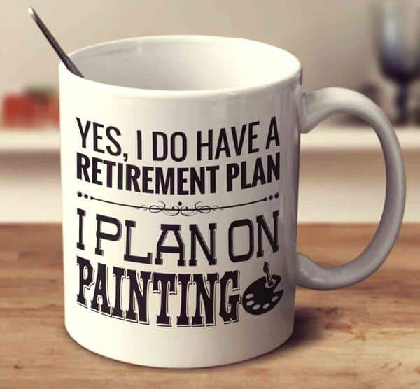 artists retirement plan mug