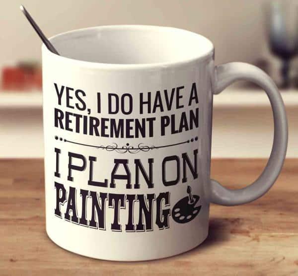 artists retirement plan mug